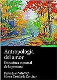 Antropología Del Amor: Estructura esponsal de la persona (Astrolabio Familia)