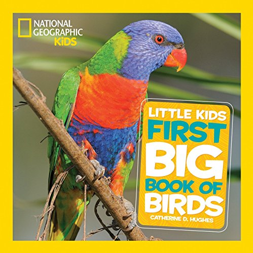 National Geographic Little Kids First Big Book of Birds (National Geographic Little Kids First Big Books)