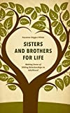 Image of Sisters and Brothers for Life: Making Sense of Sibling Relationships in Adulthood