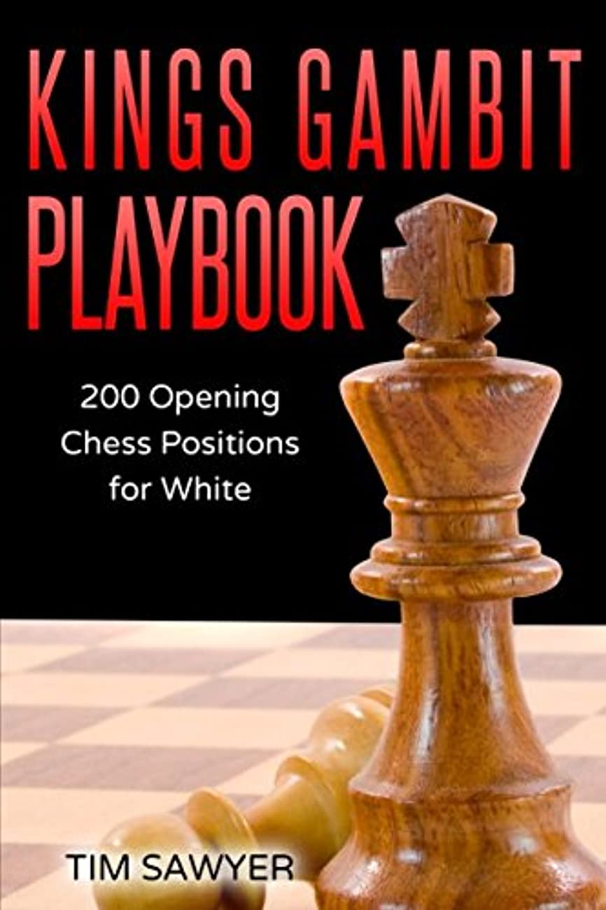アーサージョイント恐れるKings Gambit Playbook: 200 Opening Chess Positions for White (Chess Opening Playbook)