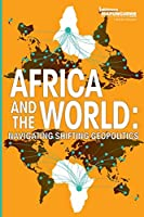 Africa and the World: Navigating Shifting Geopolitics