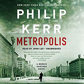 Metropolis     A Bernie Gunther Novel, Book 14              De :                                                                                                                                 Philip Kerr                               Lu par :                                                                                                                                 John Lee                      Durée : 11 h et 13 min     Pas de notations     Global 0,0