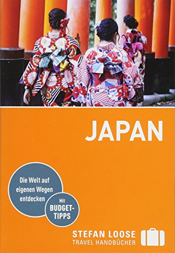 Stefan Loose Reiseführer Japan: mit Reiseatlas (Stefan Loose Travel Handbücher)