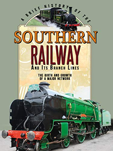 A Brief History Of The Southern Railw