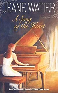 A Song of the Heart (Law of Attraction)