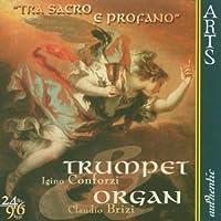 Tra Sacro E Profano: Music for Trumpet & Organ by IGINO / BRIZI,CLAUDIO CONFORZI (2003-10-28)