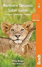 Northern Tanzania Safari Guide: Including Serengeti, Kilimanjaro, Zanzibar (Bradt Travel Guides)