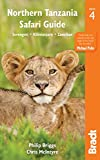 Northern Tanzania Safari Guide: Including Serengeti, Kilimanjaro, Zanzibar (BRADT NORTHERN TANZANIA SAFARI GUIDE)