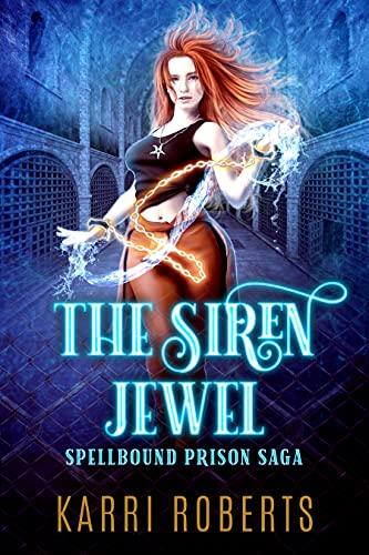 The Siren Jewel: Spellbound Prison Saga
