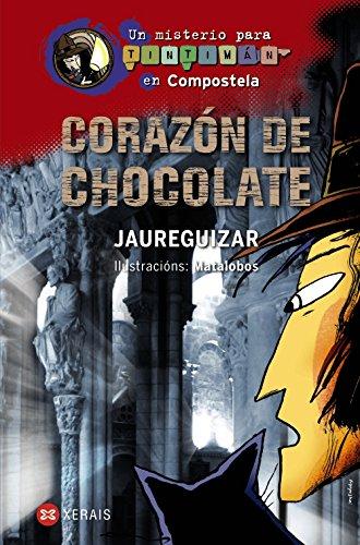 Corazón de chocolate: Un misterio para Tintimán en Compostela (INFANTIL E XUVENIL - SOPA DE LIBROS - Un misterio para Tintimán)