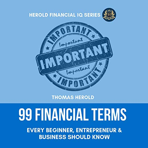 99 Financial Terms Every Beginner, Entrepreneur & Business Should Know audiobook cover art