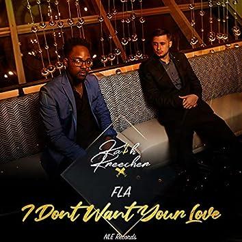 I Dont Want Your Love (feat. Ka$h Kreecher)