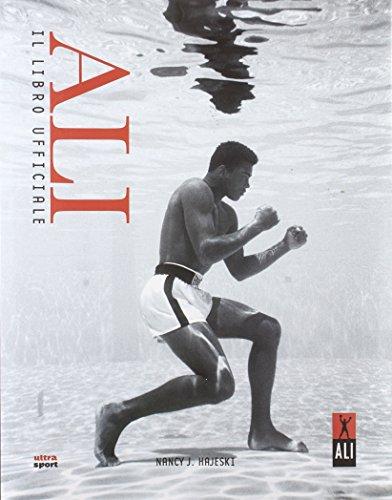 Ali. Il libro ufficiale. Ediz. illustrata (Ultra sport)