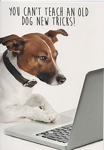 Kaarten voor iedereen - Je kunt geen oude hond nieuwe trucs leren! - Grappige verjaardagskaart