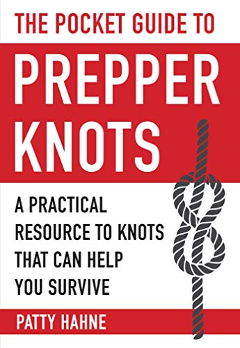 The Pocket Guide to Prepper Knots: A...