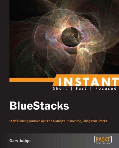 Instant BlueStacks (English Edition)