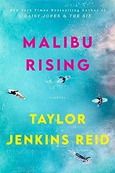 Malibu Rising: A Novel by [Taylor Jenkins Reid]
