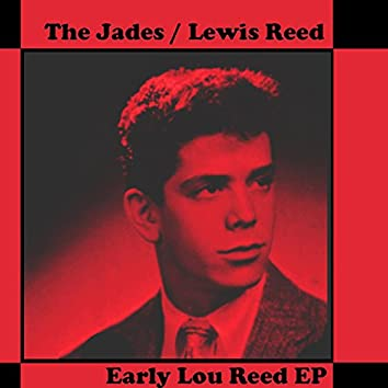 The Jades & Lewis Reed, Early Lou Reed EP (Remastered)