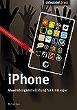 iPhone Anwendungsentwicklung für Einsteiger - Michael Kain