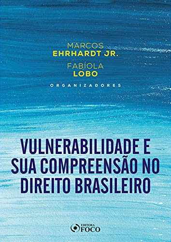 Vulnerabilidade e sua Compreensão no Direito (Portuguese Edition)
