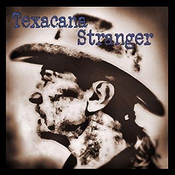 Texacana Stranger