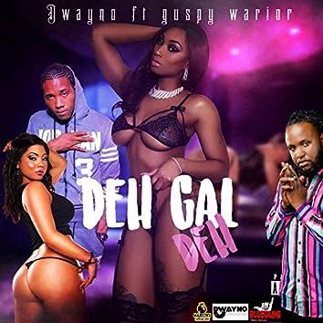 Deh gal deh (feat. guspy warior)
