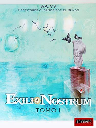 Exilio Nostrum: Escritores cubanos por el mundo