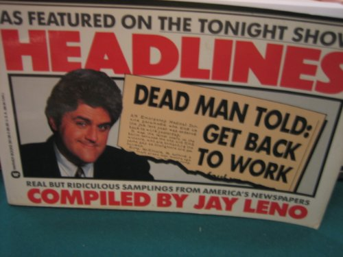 Headlines: Real but Ridiculous Samplings from America's Newspapers