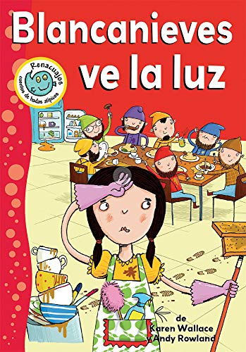 Blanca Nieves Ve La Luz (Renacuajos: Cuentos De Hadas Atípicos)