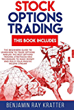 STOCK OPTIONS TRADING: The beginners guide to Learn How to Trade Options and use the best Options Trading Strategies and Techniques to make money and Build your Passive Income Stream
