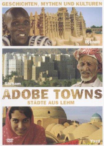 Adobe Towns - Städte aus Lehm: Geschichten, Mythen und Kulturen