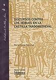 Discursos contra los nobles en la Castilla tardomedieval (Biblioteca de Castilla y León, 9)