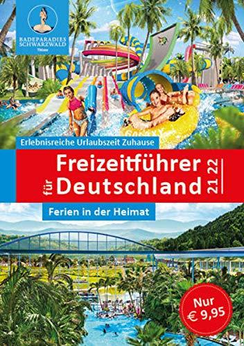 Der neue große Freizeitführer für Deutschland 2021/2022: Zeit für Familie - Spaß für alle