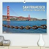 SAN FRANCISCO California's Dream City (Premium, hochwertiger DIN A2 Wandkalender 2022, Kunstdruck in Hochglanz): Visit the popular places (Monthly calendar, 14 pages )