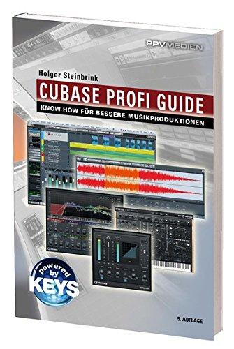 Cubase Profi Guide: Kreativeres Musikmachen und perfekter Sound