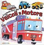 Il grande libro dei veicoli a motore. Ediz. a colori