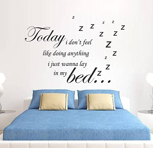 Csaxp Wall Stickers Waterproof Decals Mural Art Quote Home Décor Today I Don T Feel Like Doing Anything I Just Wanna Lay In My Bed Good Night Home Kitchen