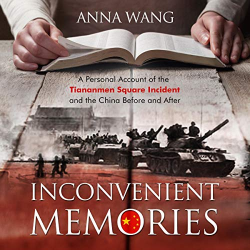 Page de couverture de Inconvenient Memories: A Personal Account of the Tiananmen Square Incident and the China Before and After