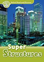 Oxford Read And Discover Super Structures (Paperbac (Oxford Read and Discover, Level 3)