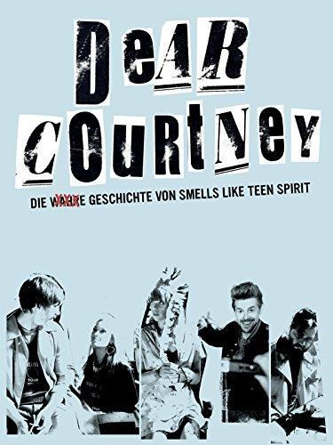 Dear Courtney: Die wahre Geschichte von Smells Like Teen Spirit