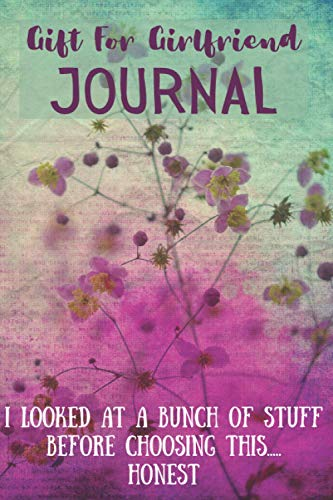 Gift For Girlfriend Journal: Funny Gag Gift, Blank lined Journal with Hearts for Girlfriends on Birthdays, Anniversaries, Valentines Day