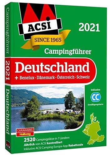 ACSI Campingführer Deutschland 2021: +Benelux-Dänemark-Österreich-Schweiz, 2520 Campingplätze (Hallwag ACSI Führer)