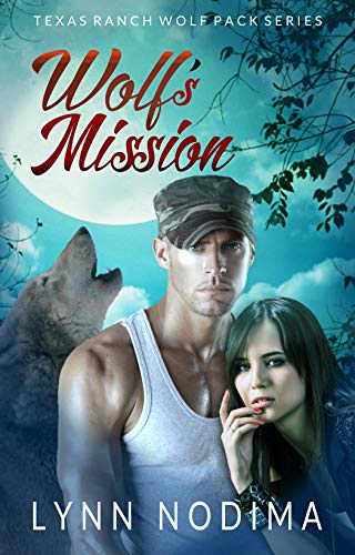 Wolfs Mission: Texas Ranch Wolf Pack (Texas Ranch Wolf Pack ...