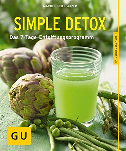 Simple Detox: Das 7-Tage-Entgiftungsprogramm