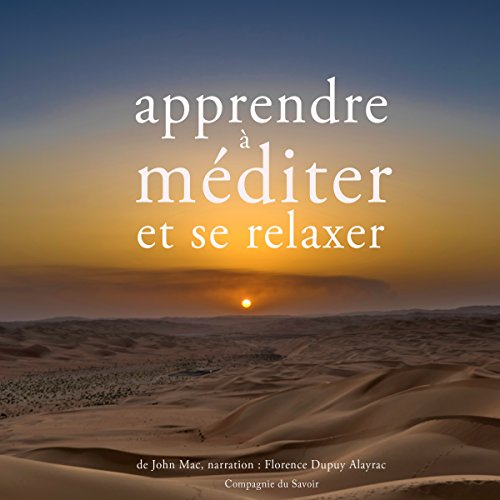 Apprendre à méditer et à se relaxer                   By:                                                                                                                                 John Mac                               Narrated by:                                                                                                                                 Florence Dupuy Alayrac                      Length: 1 hr and 27 mins     Not rated yet     Overall 0.0