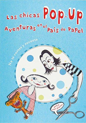 Las chicas POP-UP. Aventuras en el País de Papel