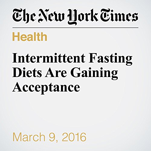 Intermittent Fasting Diets Are Gaining Acceptance audiobook cover art