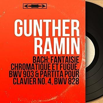 Bach: Fantaisie chromatique et fugue, BWV 903 & Partita pour clavier No. 4, BWV 828 (Mono Version)