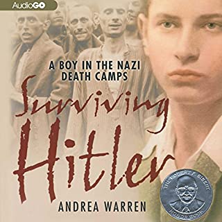 Surviving Hitler     A Boy in the Nazi Death Camps              By:                                                                                                                                 Andrea Warren                               Narrated by:                                                                                                                                 Aaron Lockman                      Length: 2 hrs and 26 mins     29 ratings     Overall 4.5