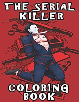 The Serial Killer Coloring Book  Stress Relieving Adult Coloring Book